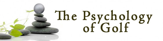 The Psychology of Golf… Mind Tricks and Your Game